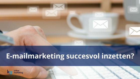 e-mailmarketing succesvol inzetten
